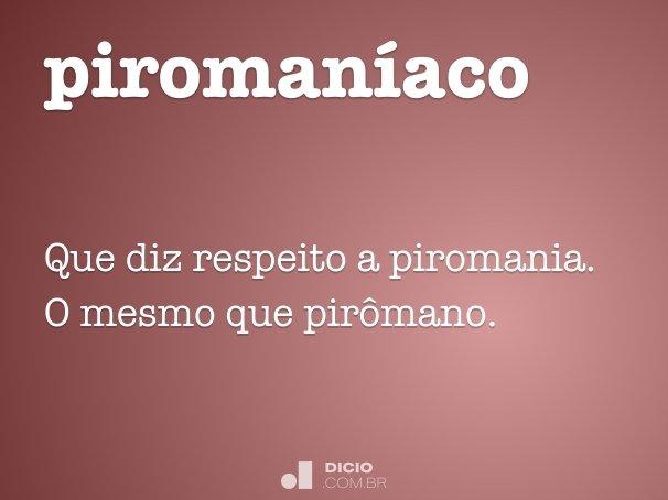 piroman�aco