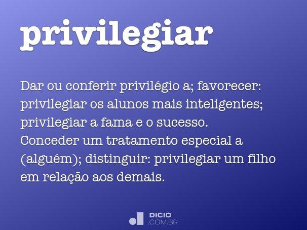 privilegiar