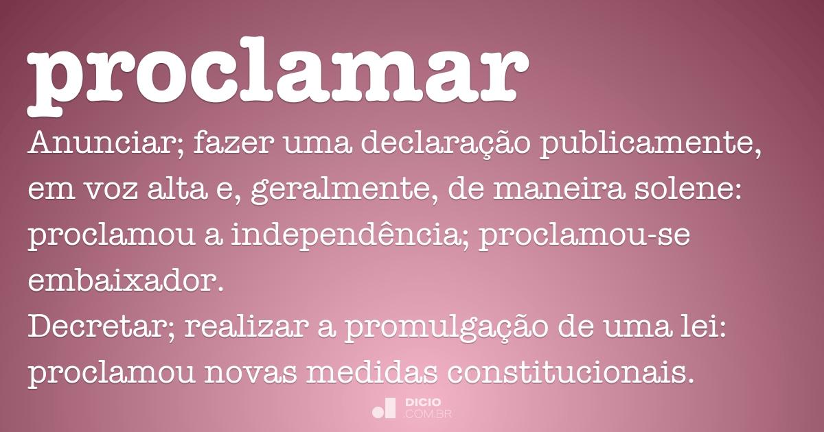 Proclamar - Dicio, Dicionário Online de Português