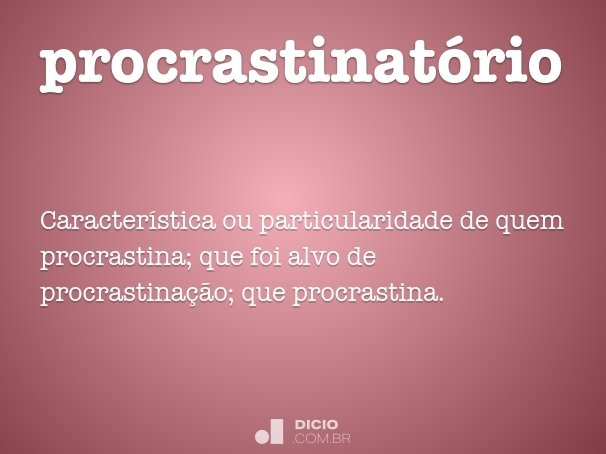 procrastinat�rio