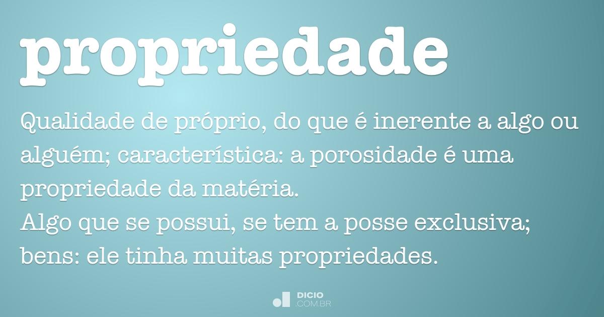 Propriedade - Dicio, Dicionário Online de Português