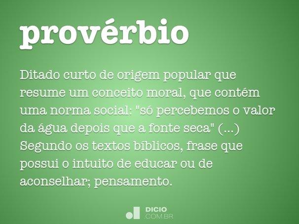 Extremamente Provérbio - Dicio, Dicionário Online de Português DI66