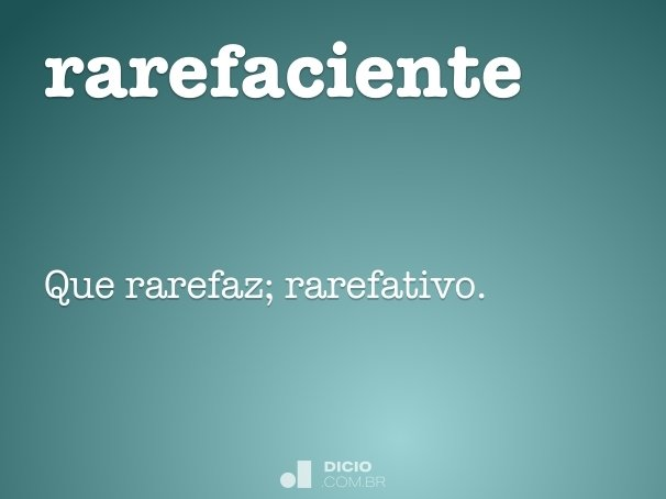 rarefaciente