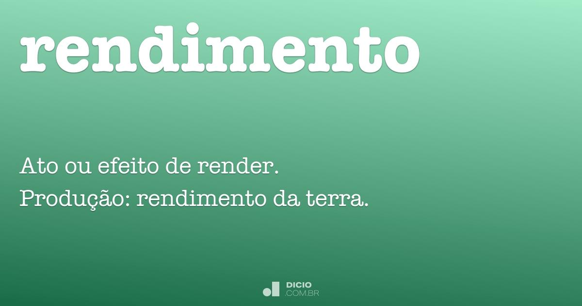 Rendimento - Dicio, Dicionário Online de Português