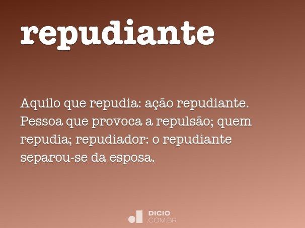 Repudiante - Dicio, Dicionário Online de Português