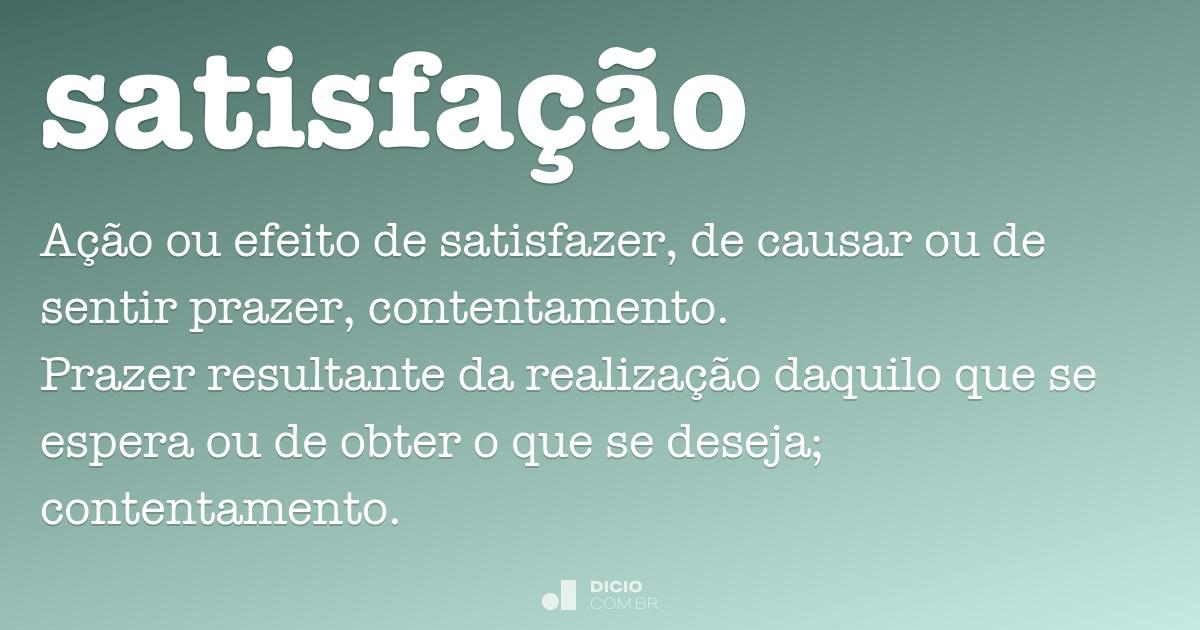 Satisfação Dicio Dicionário Online De Português