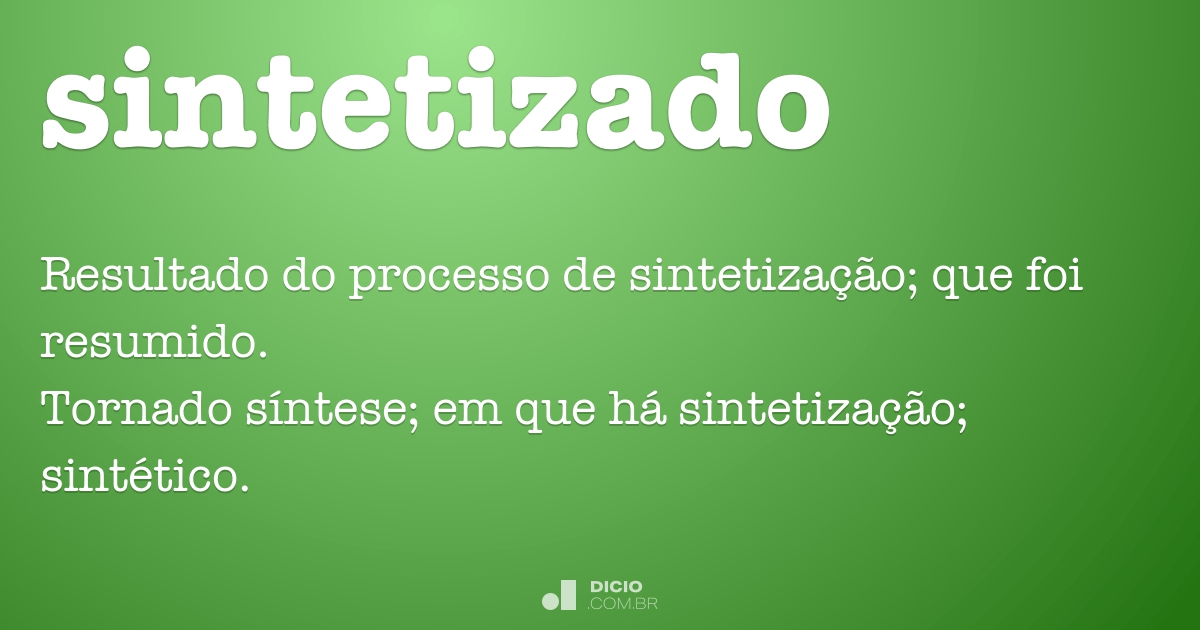 Sintetizado - Dicionário Online de Português