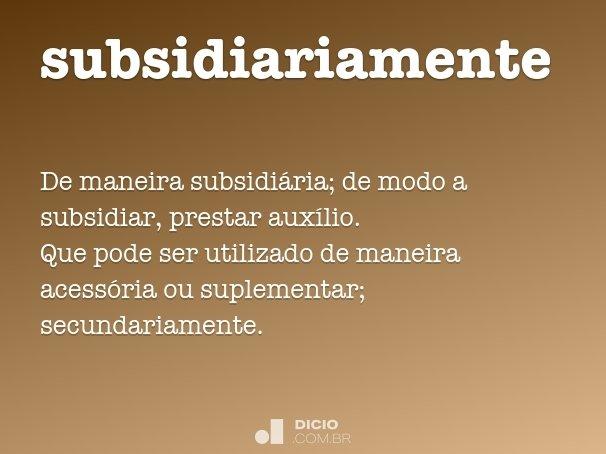 subsidiariamente