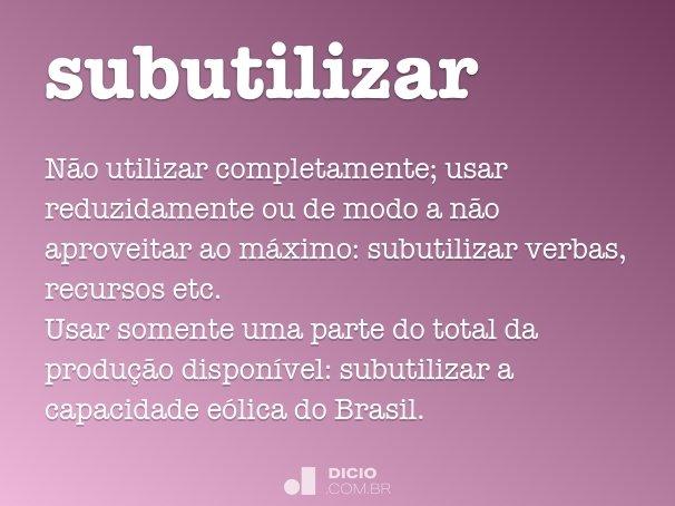 subutilizar