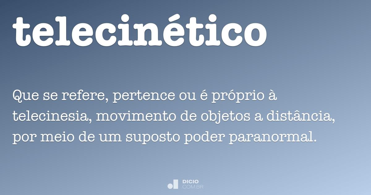 telecinético dicio dicionário online de português