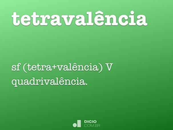 tetraval�ncia