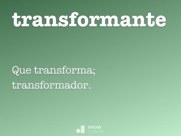 transformante