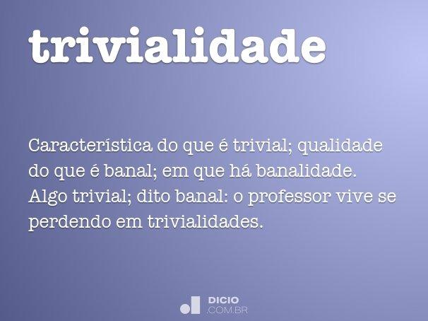 trivialidade